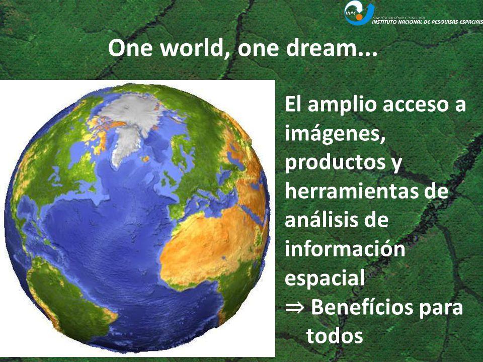One world, one dream... El amplio acceso a imágenes, productos y herramientas de análisis de información espacial.