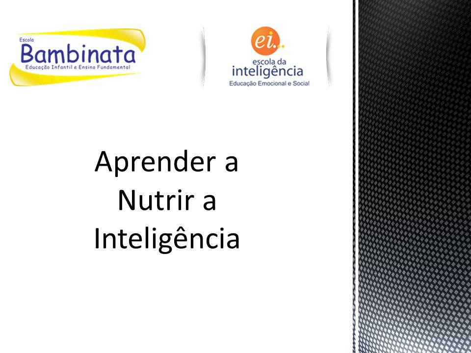 Aprender a Nutrir a Inteligência