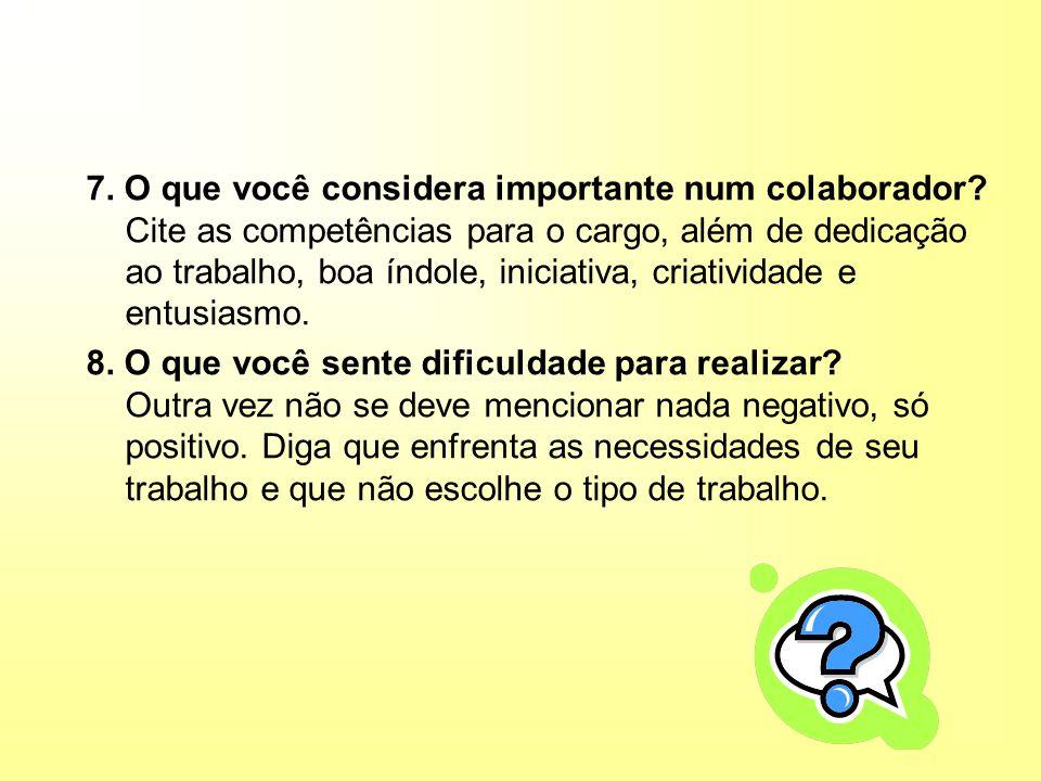 7. O que você considera importante num colaborador