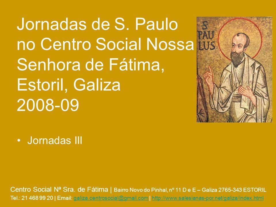 Jornadas de S. Paulo no Centro Social Nossa Senhora de Fátima, Estoril, Galiza 2008-09