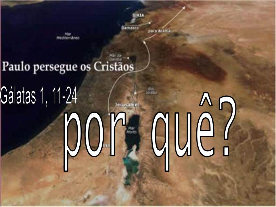 Gálatas 1, 11-24 por quê Por quê