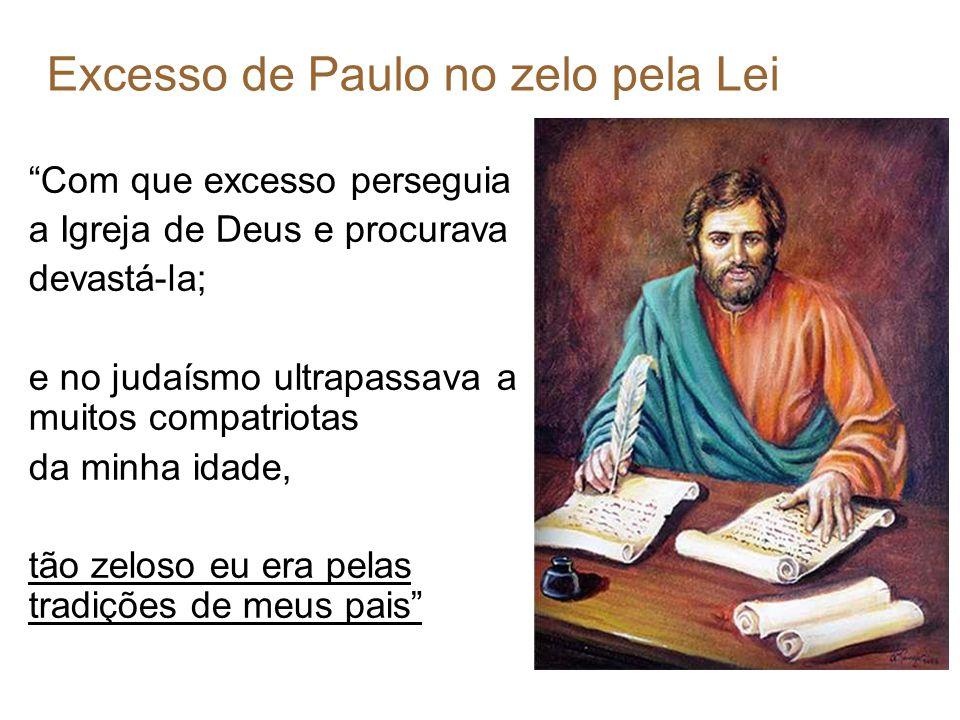 Excesso de Paulo no zelo pela Lei