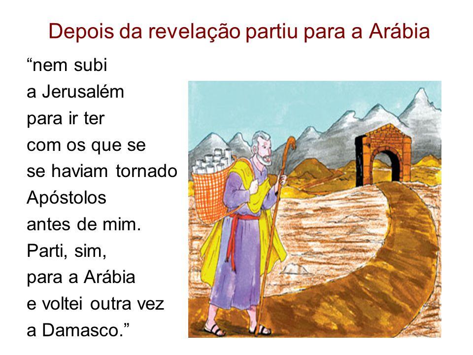 Depois da revelação partiu para a Arábia