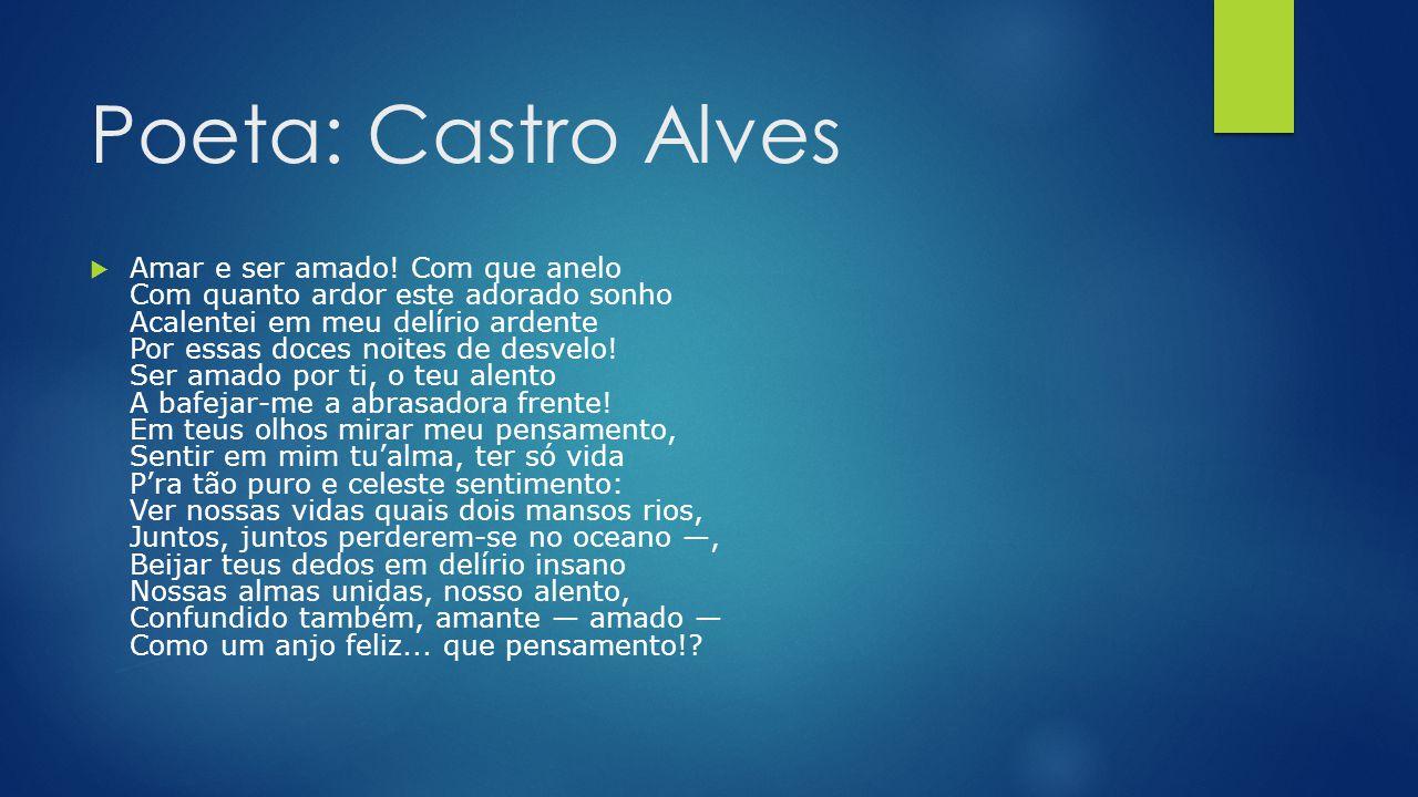 Poeta: Castro Alves