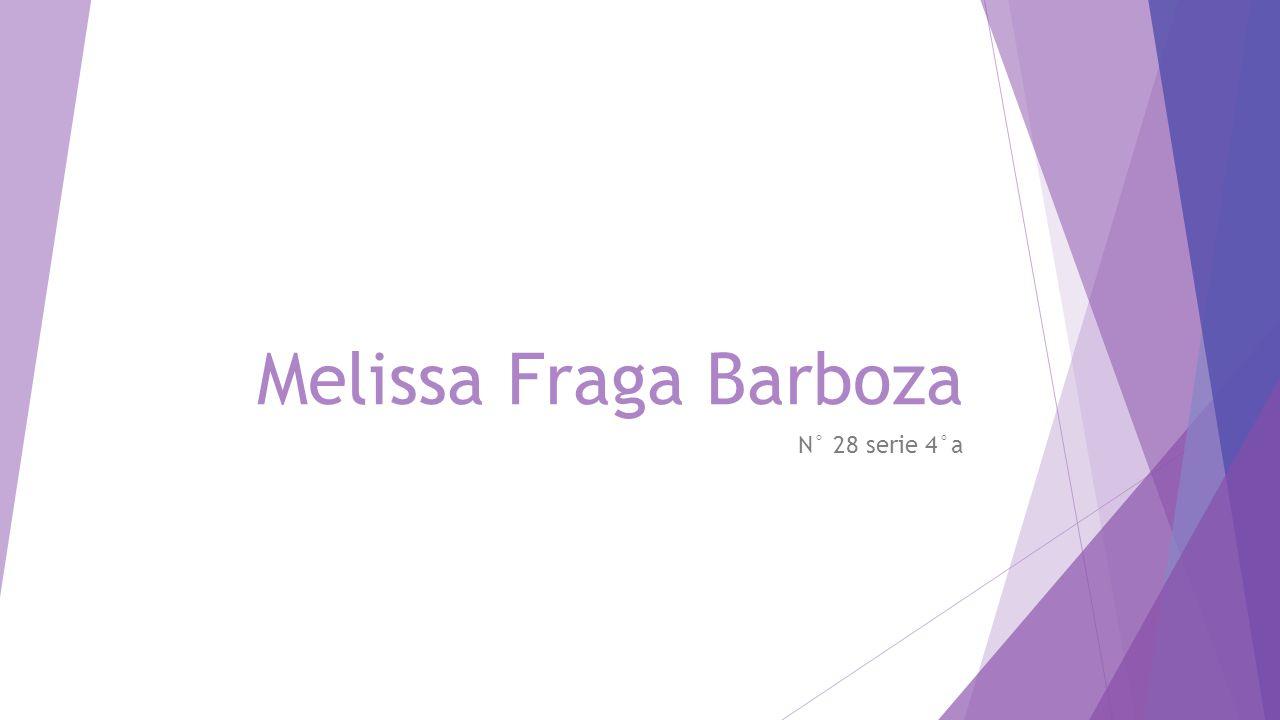 Melissa Fraga Barboza N° 28 serie 4°a