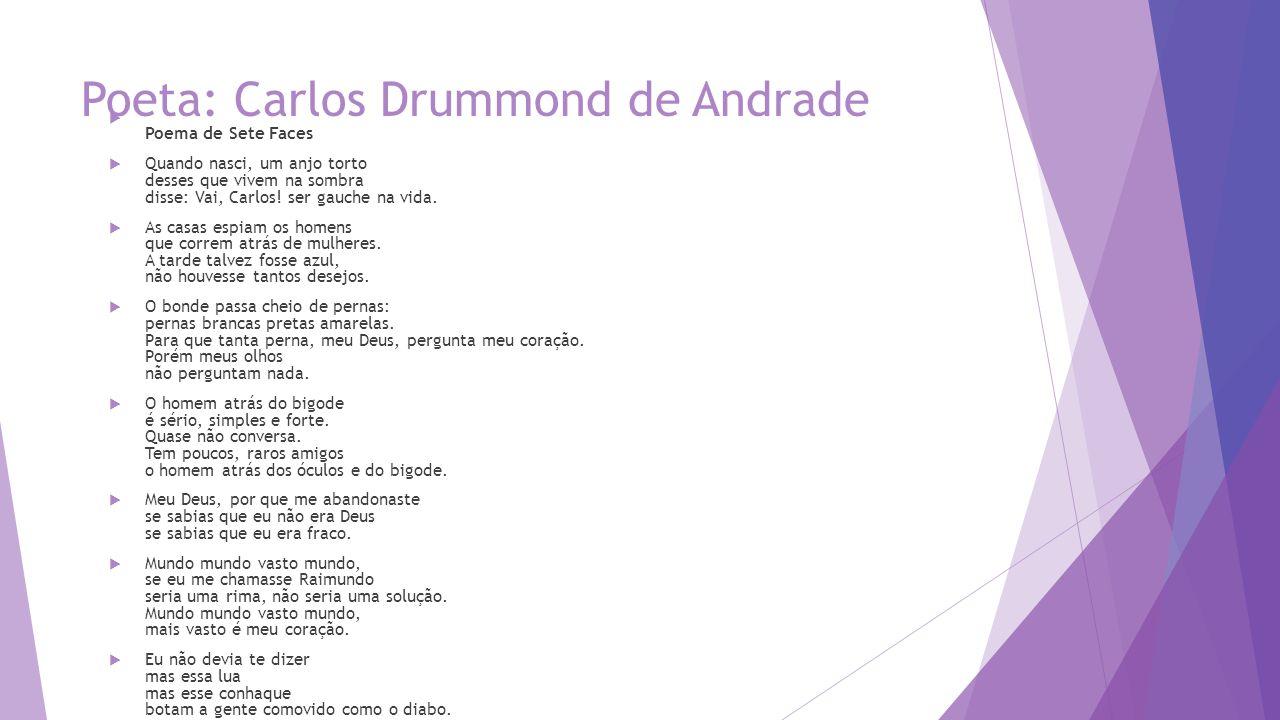 Poeta: Carlos Drummond de Andrade