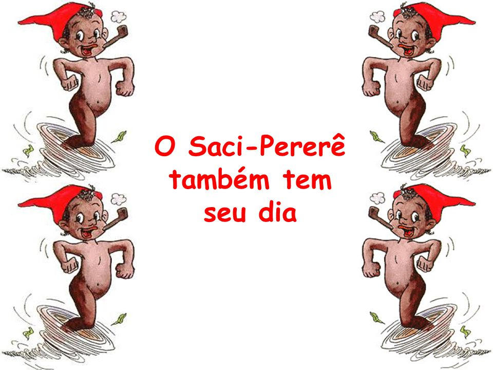 O Saci-Pererê também tem seu dia