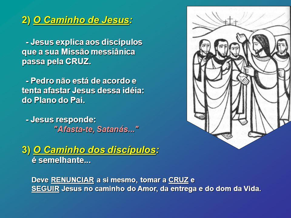 3) O Caminho dos discípulos: