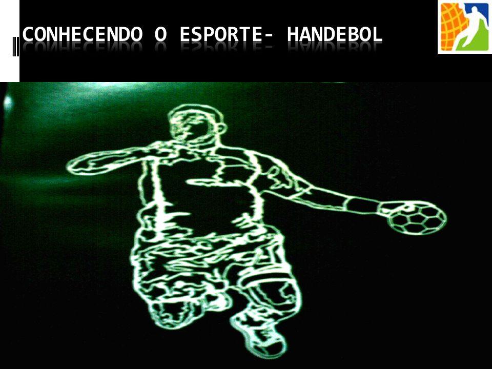 CONHECENDO O ESPORTE- HANDEBOL