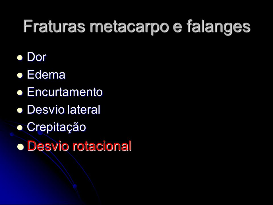 Fraturas metacarpo e falanges