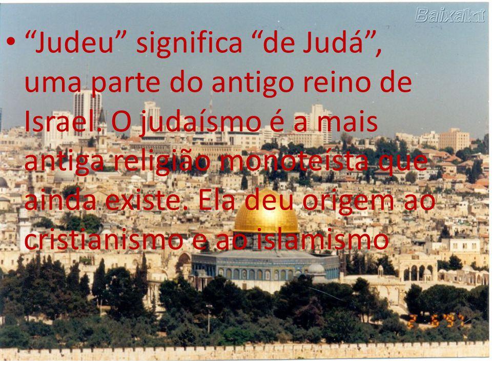 Judeu significa de Judá , uma parte do antigo reino de Israel