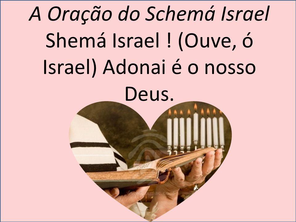 A Oração do Schemá Israel Shemá Israel