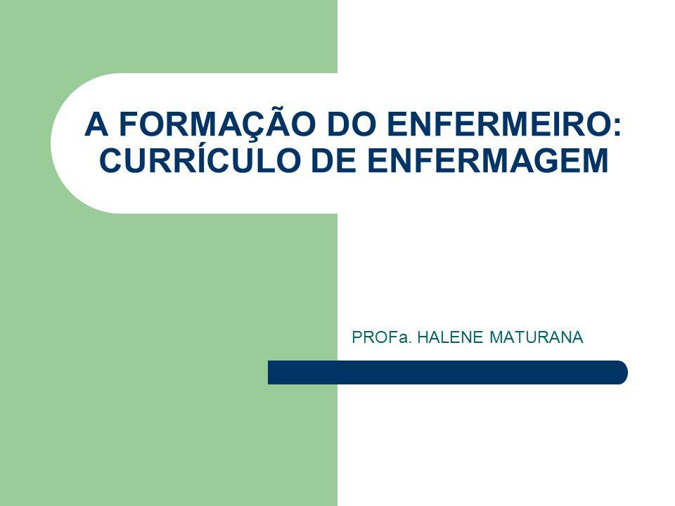 A FORMAÇÃO DO ENFERMEIRO: CURRÍCULO DE ENFERMAGEM