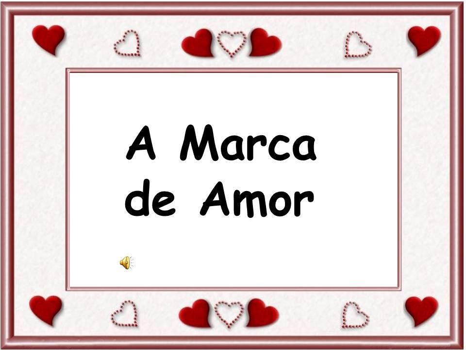 A Marca de Amor