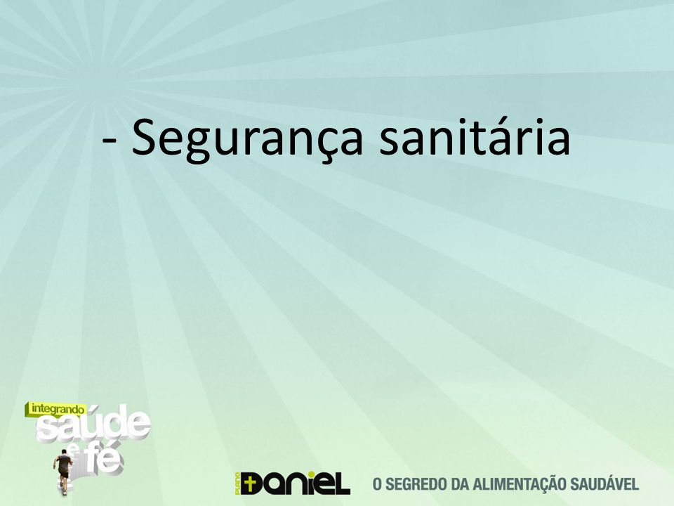 - Segurança sanitária