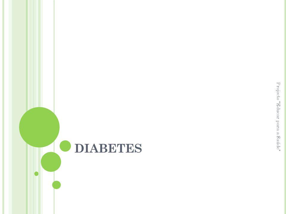 DIABETES Projecto Educar para a Saúde