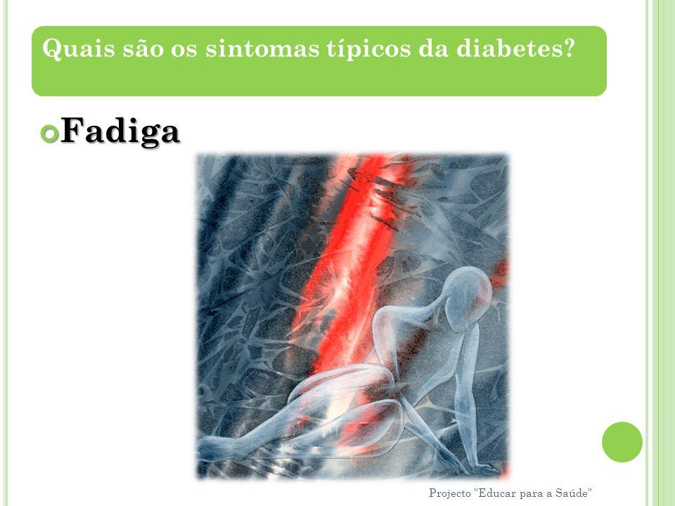 Fadiga Quais são os sintomas típicos da diabetes