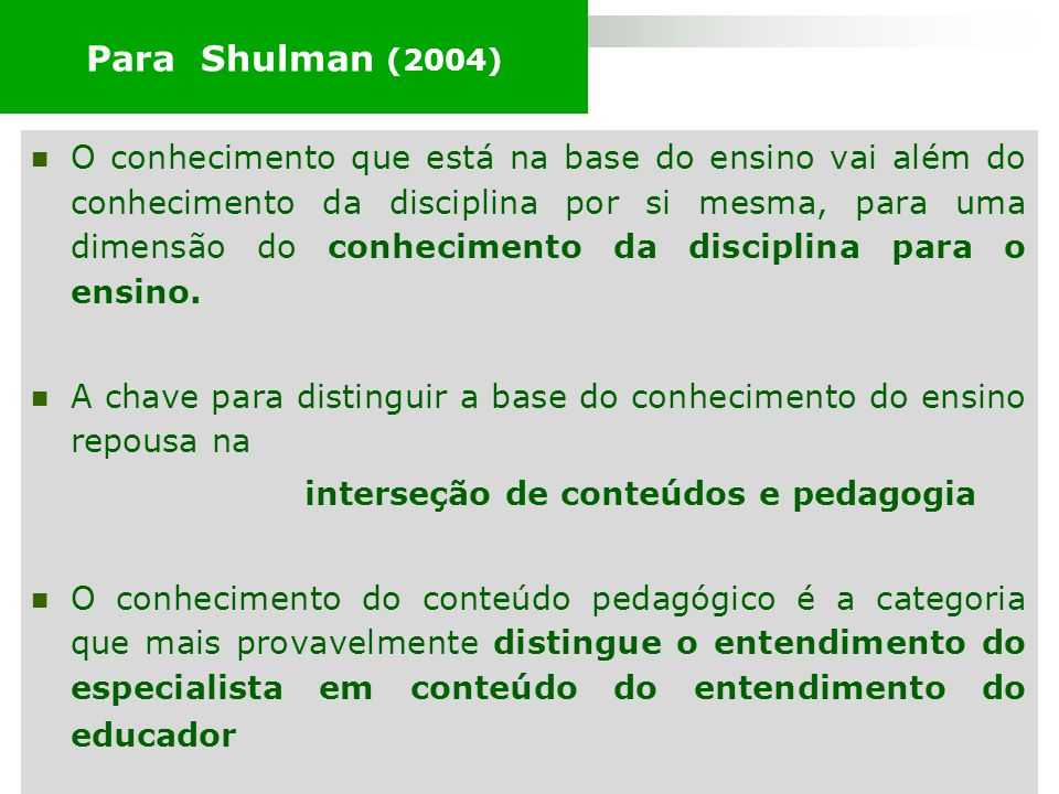 Para Shulman (2004)