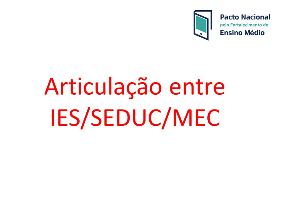 Articulação entre IES/SEDUC/MEC