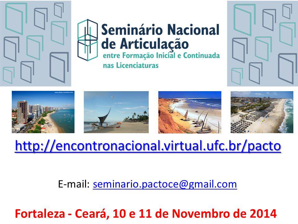 http://encontronacional. virtual. ufc. br/pacto E-mail: seminario