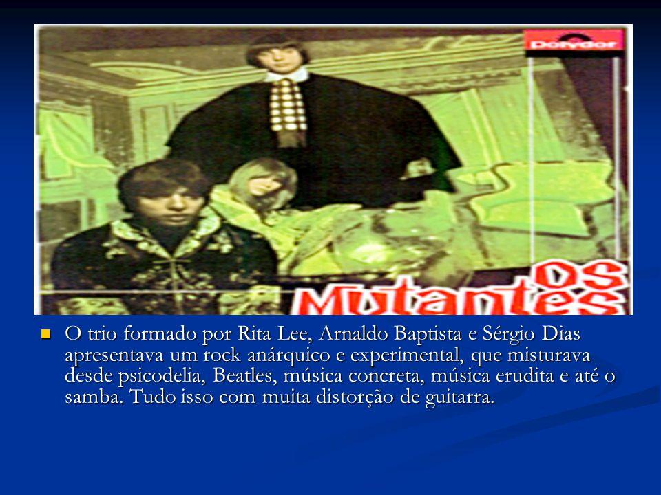O trio formado por Rita Lee, Arnaldo Baptista e Sérgio Dias apresentava um rock anárquico e experimental, que misturava desde psicodelia, Beatles, música concreta, música erudita e até o samba.