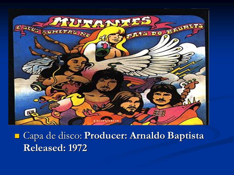 Capa de disco: Producer: Arnaldo Baptista Released: 1972