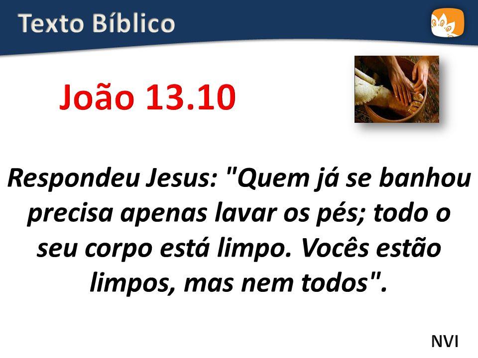 Texto Bíblico João 13.10.