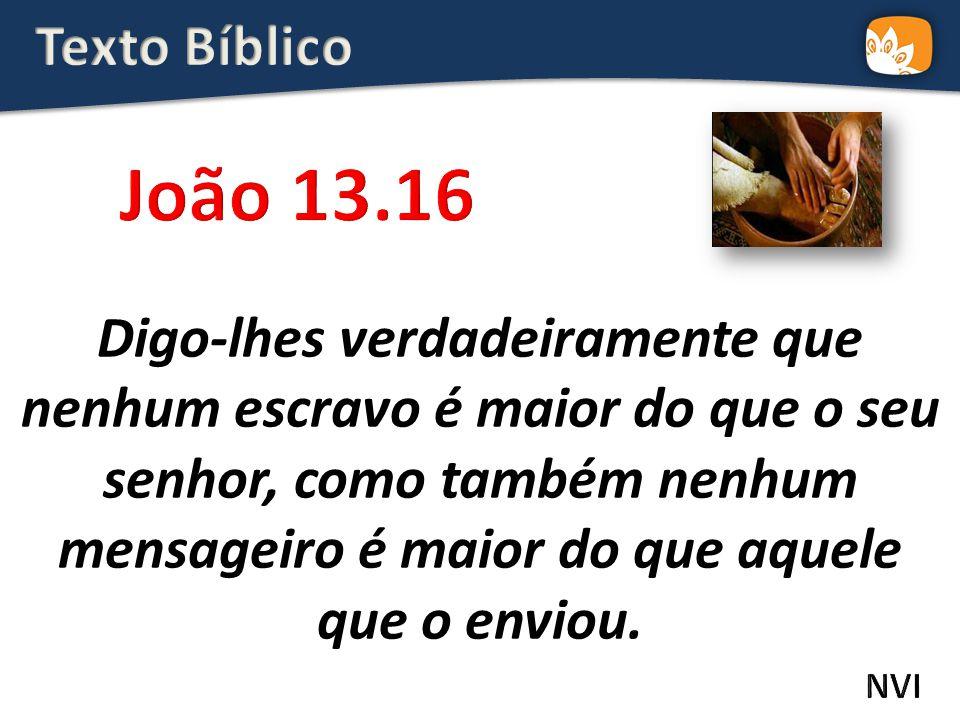 Texto Bíblico João 13.16.