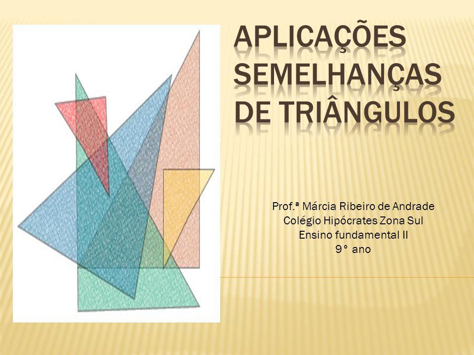 Aplicações semelhanças de triângulos