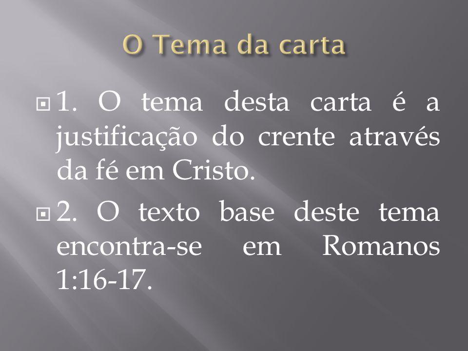 2. O texto base deste tema encontra-se em Romanos 1:16-17.