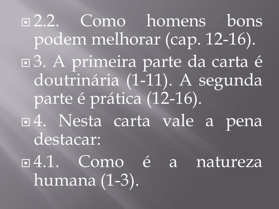 2.2. Como homens bons podem melhorar (cap. 12-16).