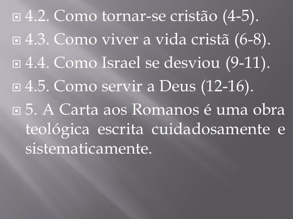 4.2. Como tornar-se cristão (4-5).