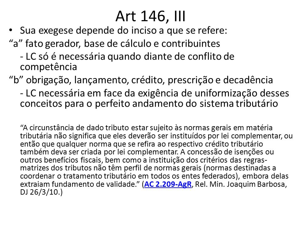 Art 146, III Sua exegese depende do inciso a que se refere: