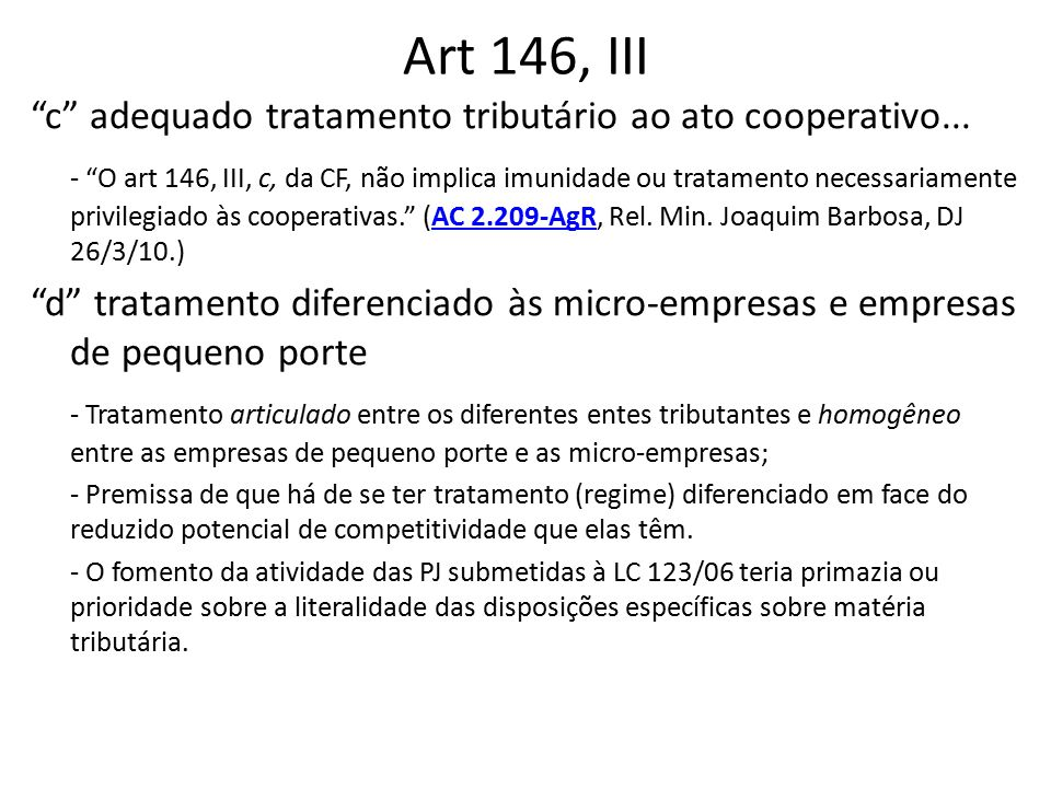 Art 146, III c adequado tratamento tributário ao ato cooperativo...