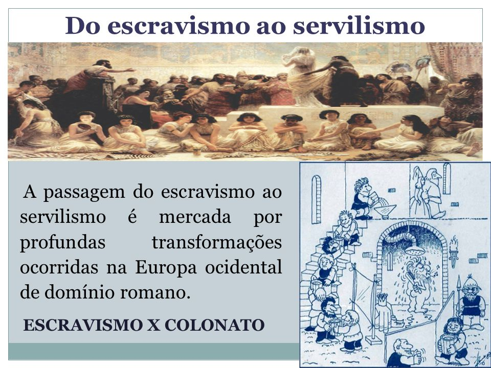 Do escravismo ao servilismo