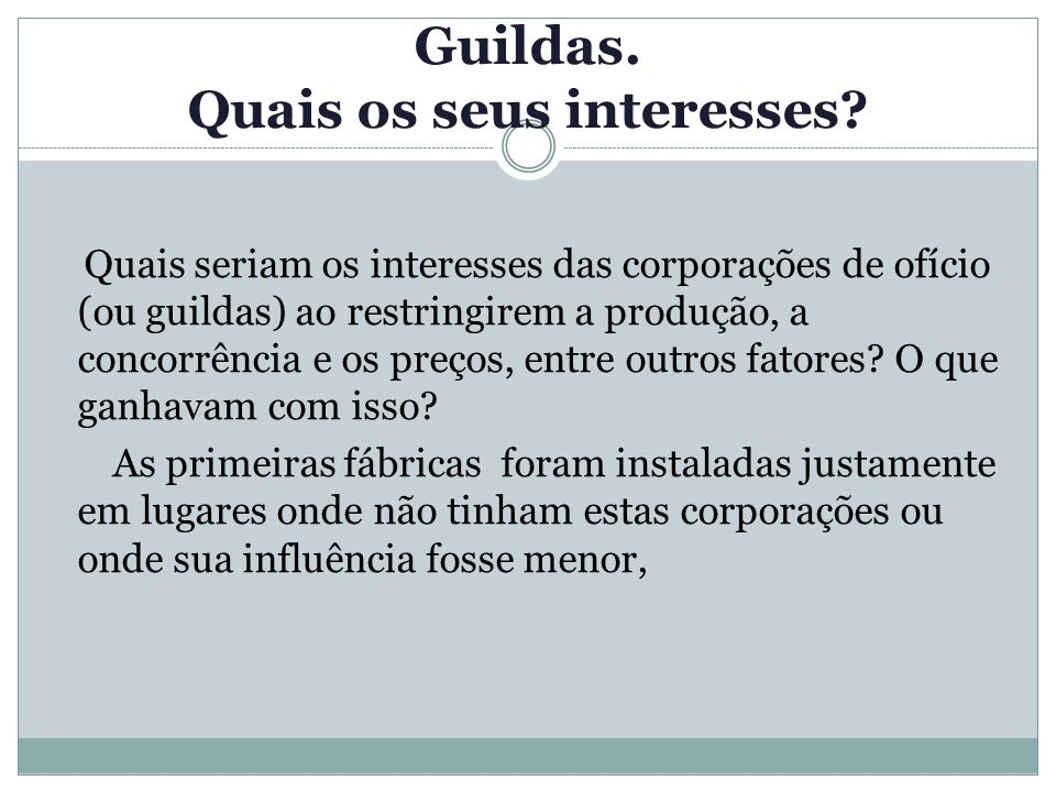 Guildas. Quais os seus interesses