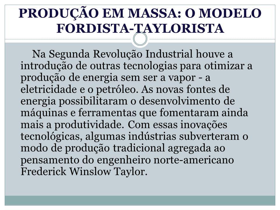 PRODUÇÃO EM MASSA: O MODELO FORDISTA-TAYLORISTA