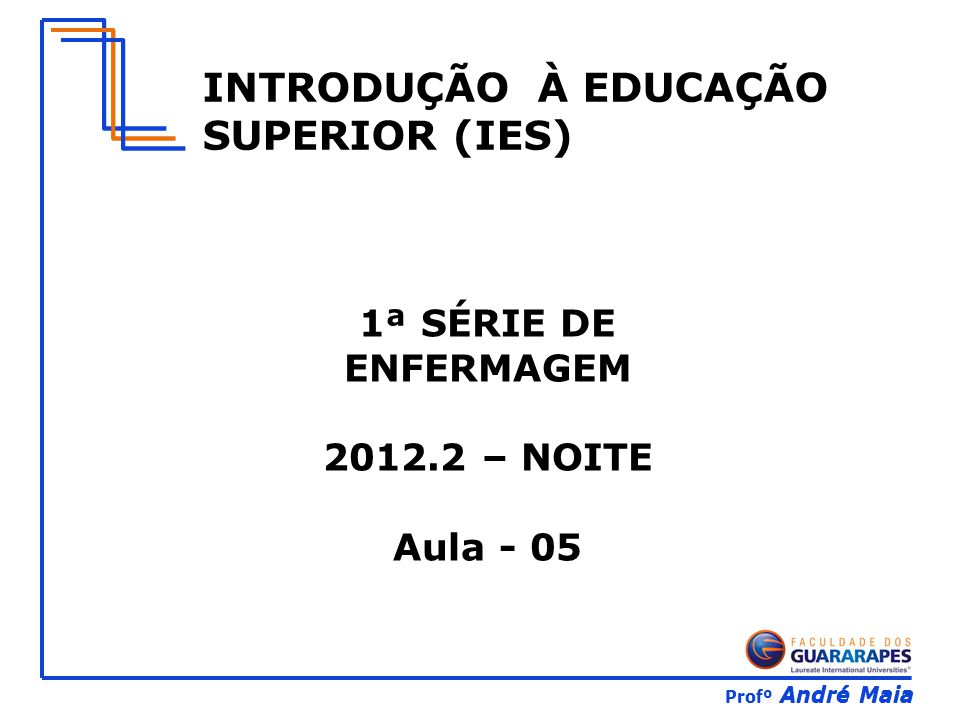 INTRODUÇÃO À EDUCAÇÃO SUPERIOR (IES)