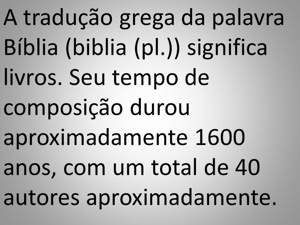 A tradução grega da palavra Bíblia (biblia (pl. )) significa livros