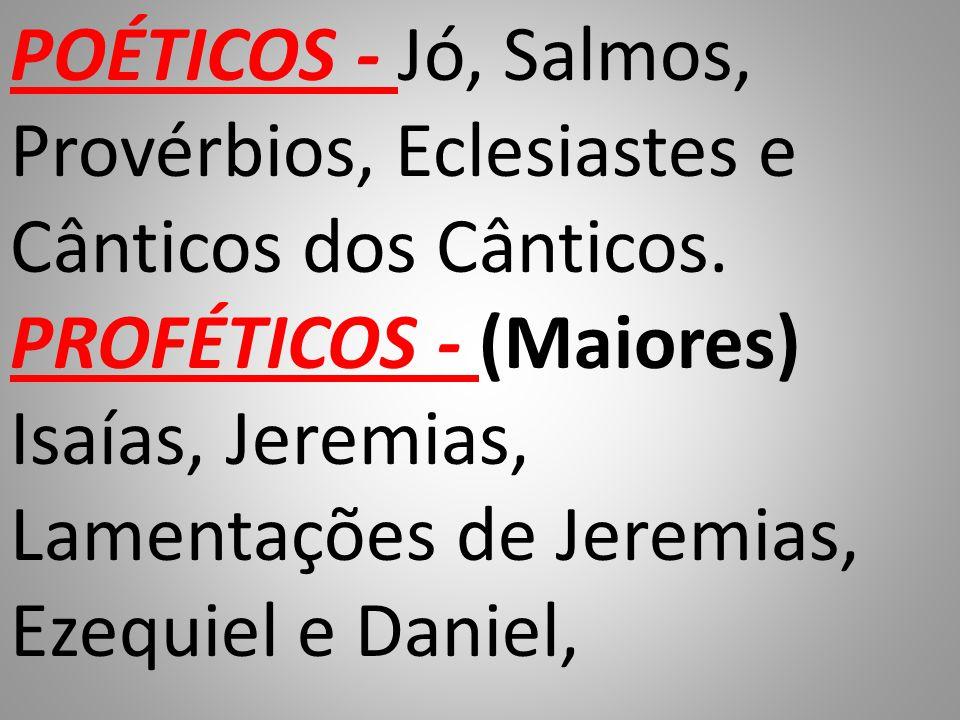POÉTICOS - Jó, Salmos, Provérbios, Eclesiastes e Cânticos dos Cânticos