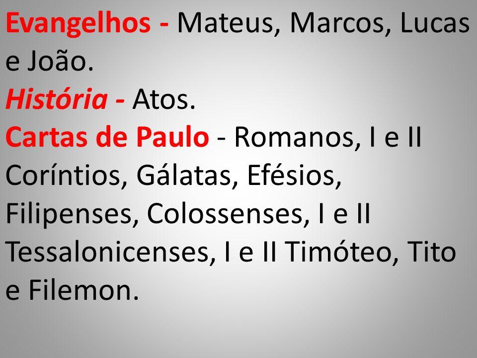 Evangelhos - Mateus, Marcos, Lucas e João.