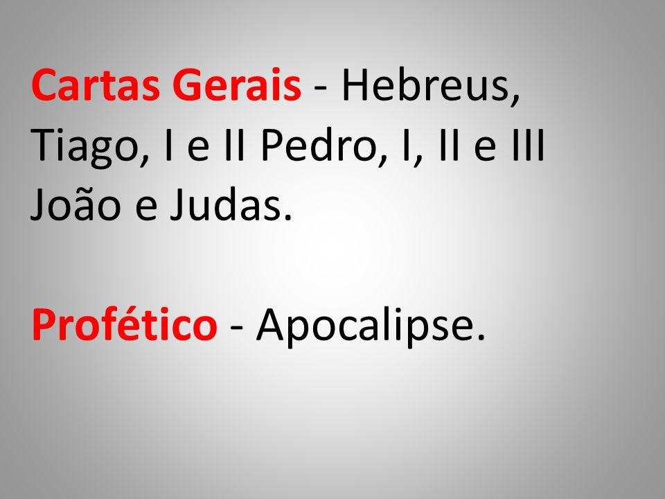 Cartas Gerais - Hebreus, Tiago, I e II Pedro, I, II e III João e Judas.