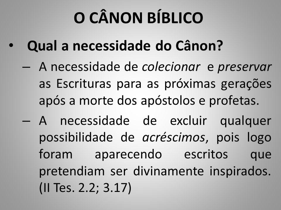 O CÂNON BÍBLICO Qual a necessidade do Cânon