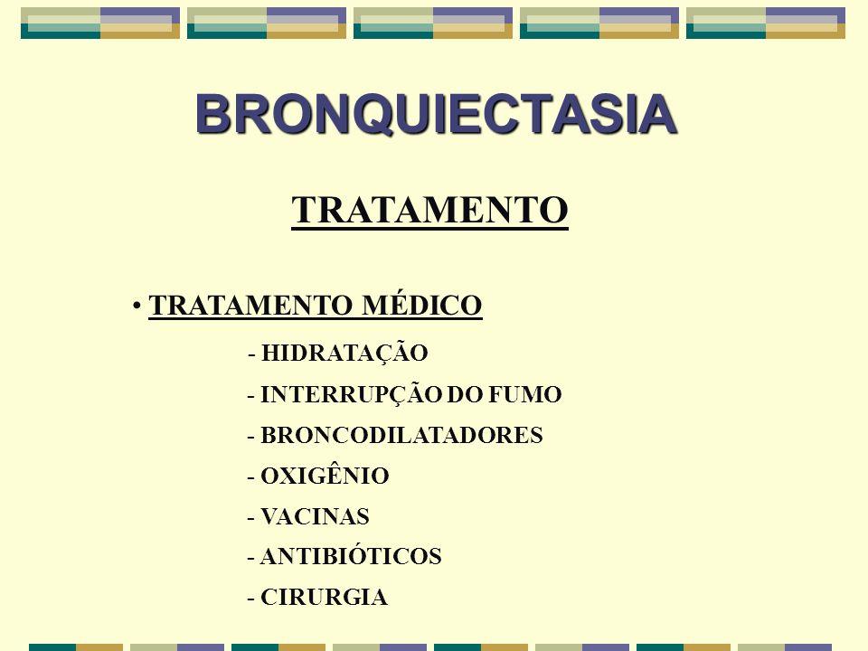 BRONQUIECTASIA TRATAMENTO TRATAMENTO MÉDICO - HIDRATAÇÃO