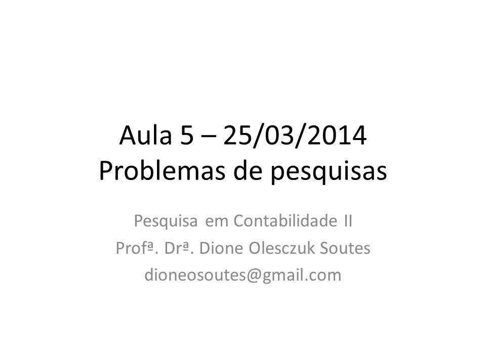 Aula 5 – 25/03/2014 Problemas de pesquisas