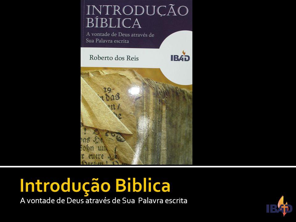 Introdução Biblica A vontade de Deus através de Sua Palavra escrita