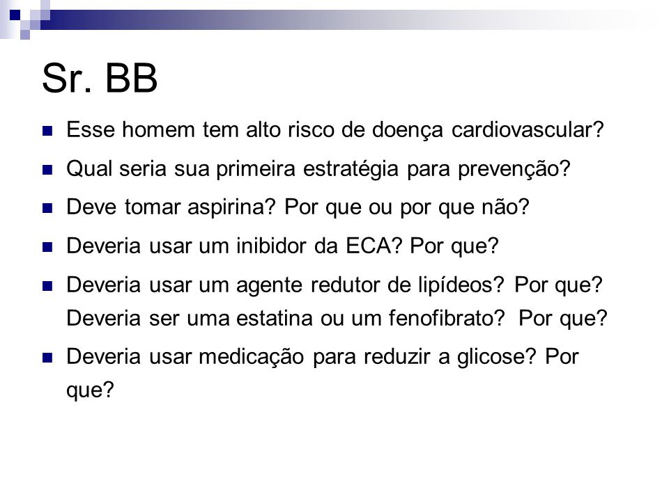 Sr. BB Esse homem tem alto risco de doença cardiovascular