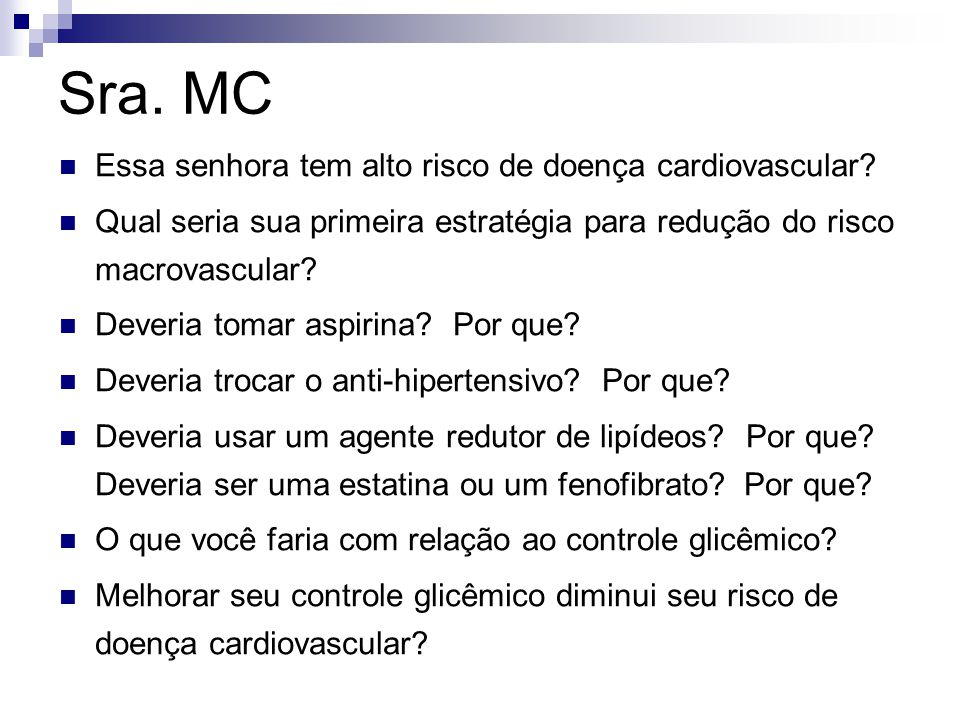 Sra. MC Essa senhora tem alto risco de doença cardiovascular