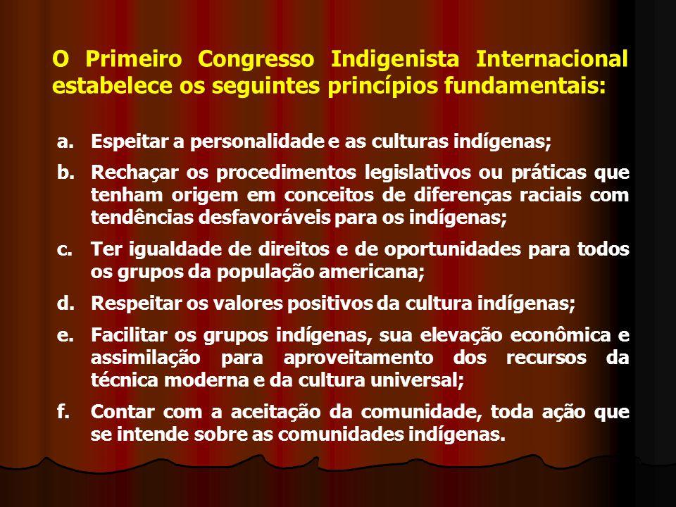 O Primeiro Congresso Indigenista Internacional estabelece os seguintes princípios fundamentais: