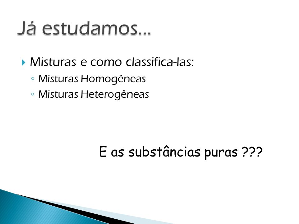 E as substâncias puras Misturas e como classifica-las: